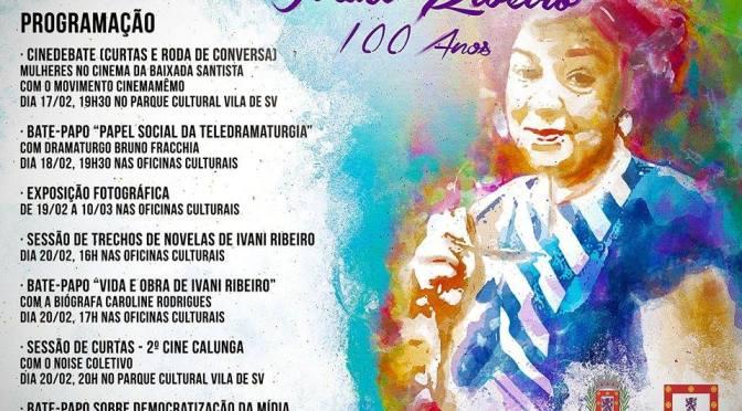Programação gratuita comemora 100 anos da dramaturgia vicentina Ivani Ribeiro
