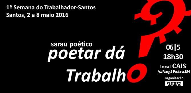 Sarau 'Poetar dá trabalho?' nesta sexta no Cais Vila Mathias