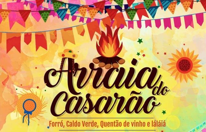 Casarão Santa Cruz realiza arraial neste domingo