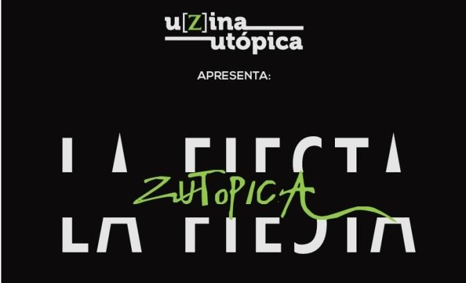 U[z]ina Utópica promove festa no próximo dia 5