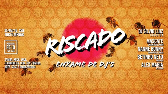 Festa 'Riscado – Enxame de DJs' na próxima quinta no Torto MPBar