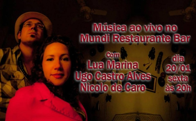 Mundi Restaurante recebe show de Lua Marina, Ugo Castro e Nicolo de Caro