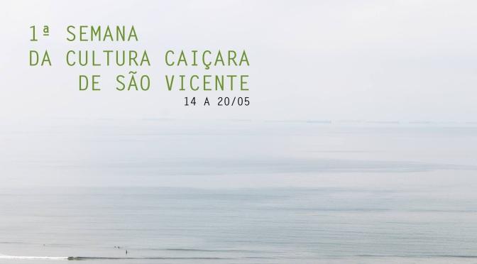 Confira a programação da 1ª Semana da Cultura Caiçara de São Vicente