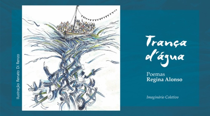 Regina Alonso lança novo livro de poemas 'Trança d'água'